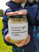 COFFEE BE STRONG | STUDENTS BE CALM beeswax candle - Countryside Treasures