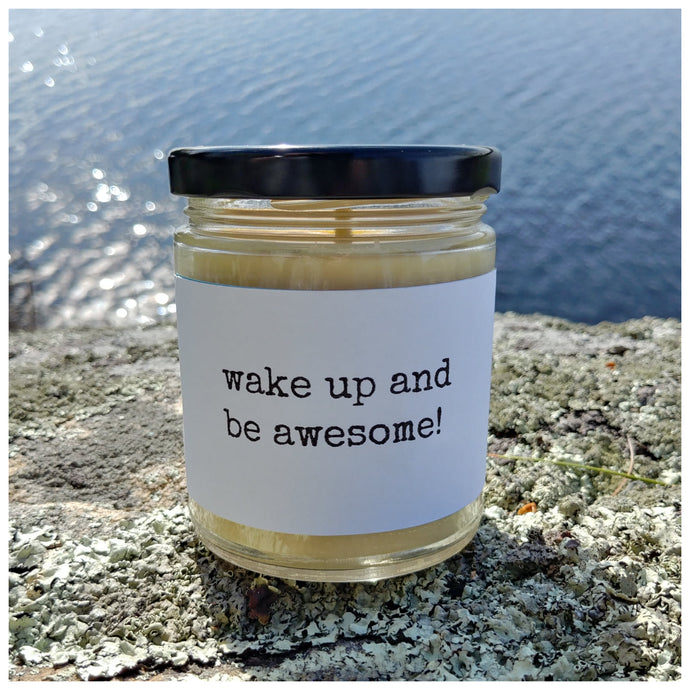 WAKE UP AND BE AWESOME beeswax candle - Countryside Treasures