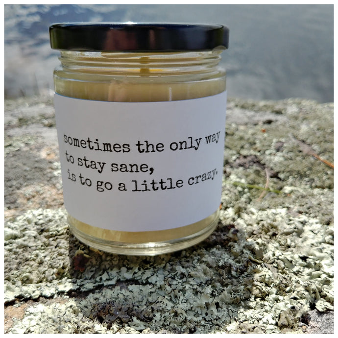 STAY SANE | GO A LITTLE CRAZY beeswax candle - Countryside Treasures