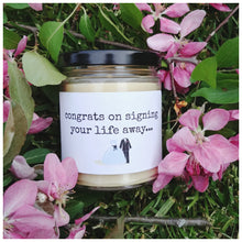 CONGRATS ON SIGNING YOUR LIFE AWAY beeswax candle - Countryside Treasures