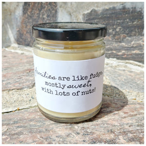 FAMILIES ARE LIKE FUDGE | LOTS OF NUTS beeswax candle - Countryside Treasures