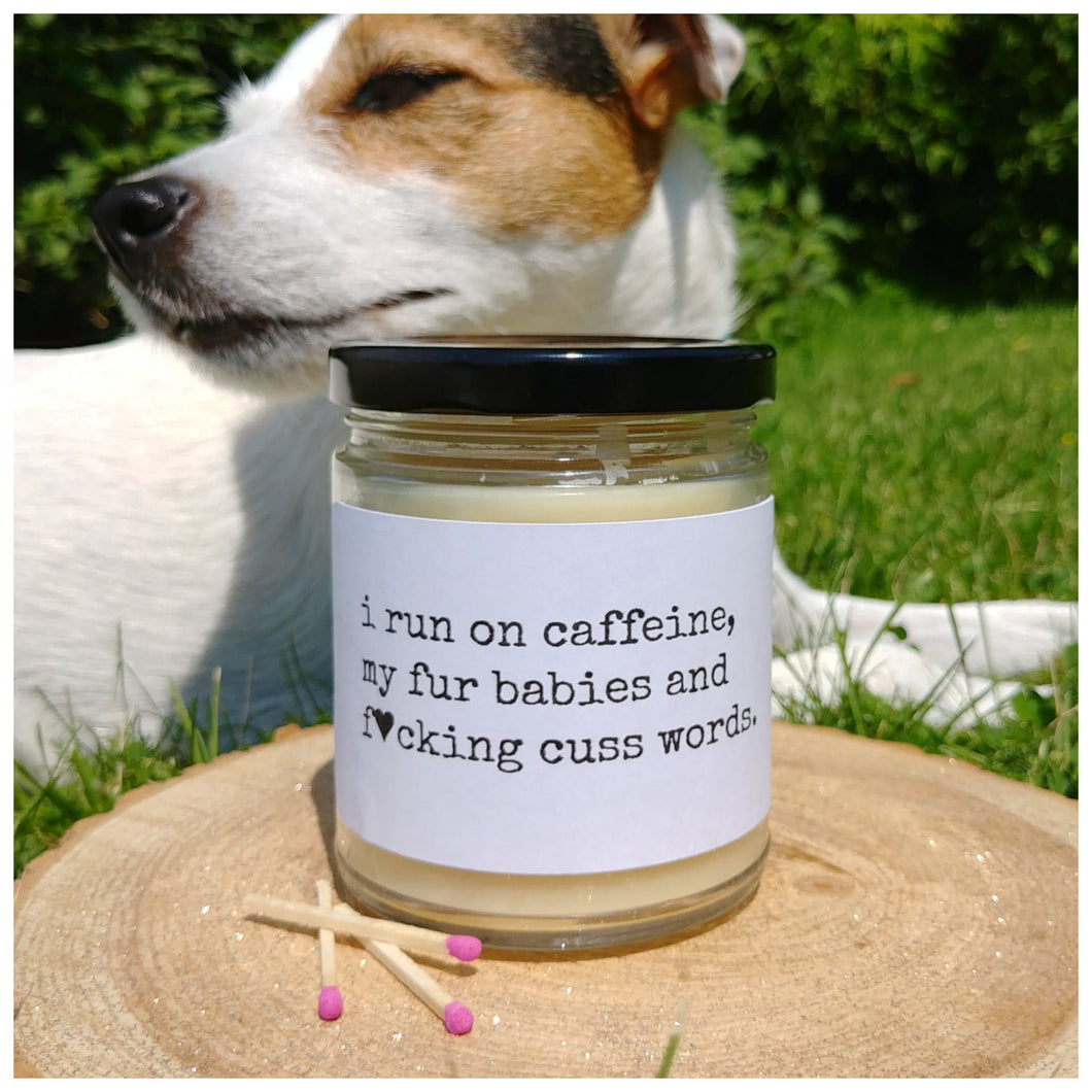 I RUN ON CAFFEINE, MY FUR BABIES & F*CKING CUSS WORDS - Handmade Beeswax Candle | Countryside Treasures