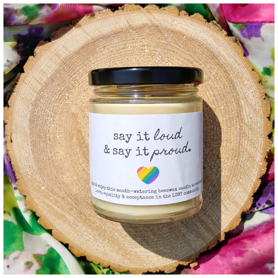 SAY IT LOUD & SAY IT PROUD - Handmade Beeswax Candle | Countryside Treasures