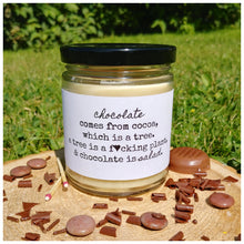 CHOCOLATE COMES FROM COCOA, WHICH IS A TREE. A TREE IS A F*CKING PLANT, AND CHOCOLATE IS SALAD beeswax candle - Countryside Treasures