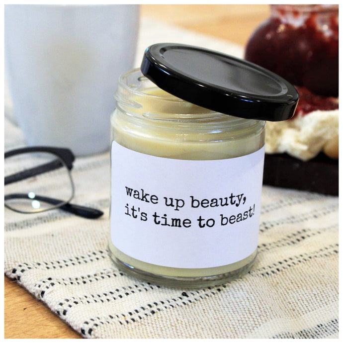 WAKE UP BEAUTY, IT'S TIME TO BEAST beeswax candle - Countryside Treasures