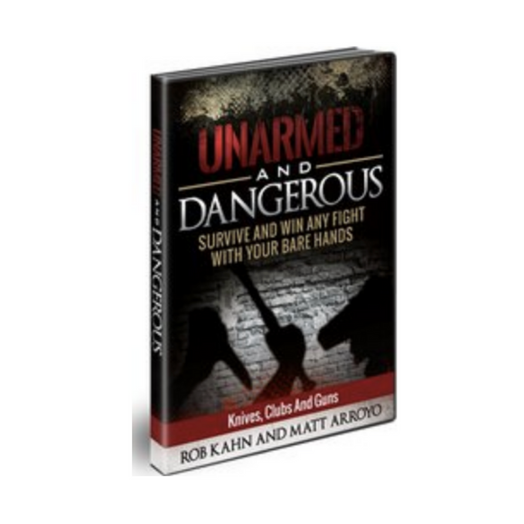 Rob Kahn And Matt Arroyo's Unarmed And Dangerous: Knives, Guns, And Clubs