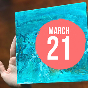 March 21 Painting Workshop - Pour Technique