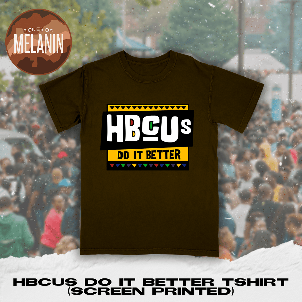 Brown HBCUs Do It Better Tshirt (Screen Printed)
