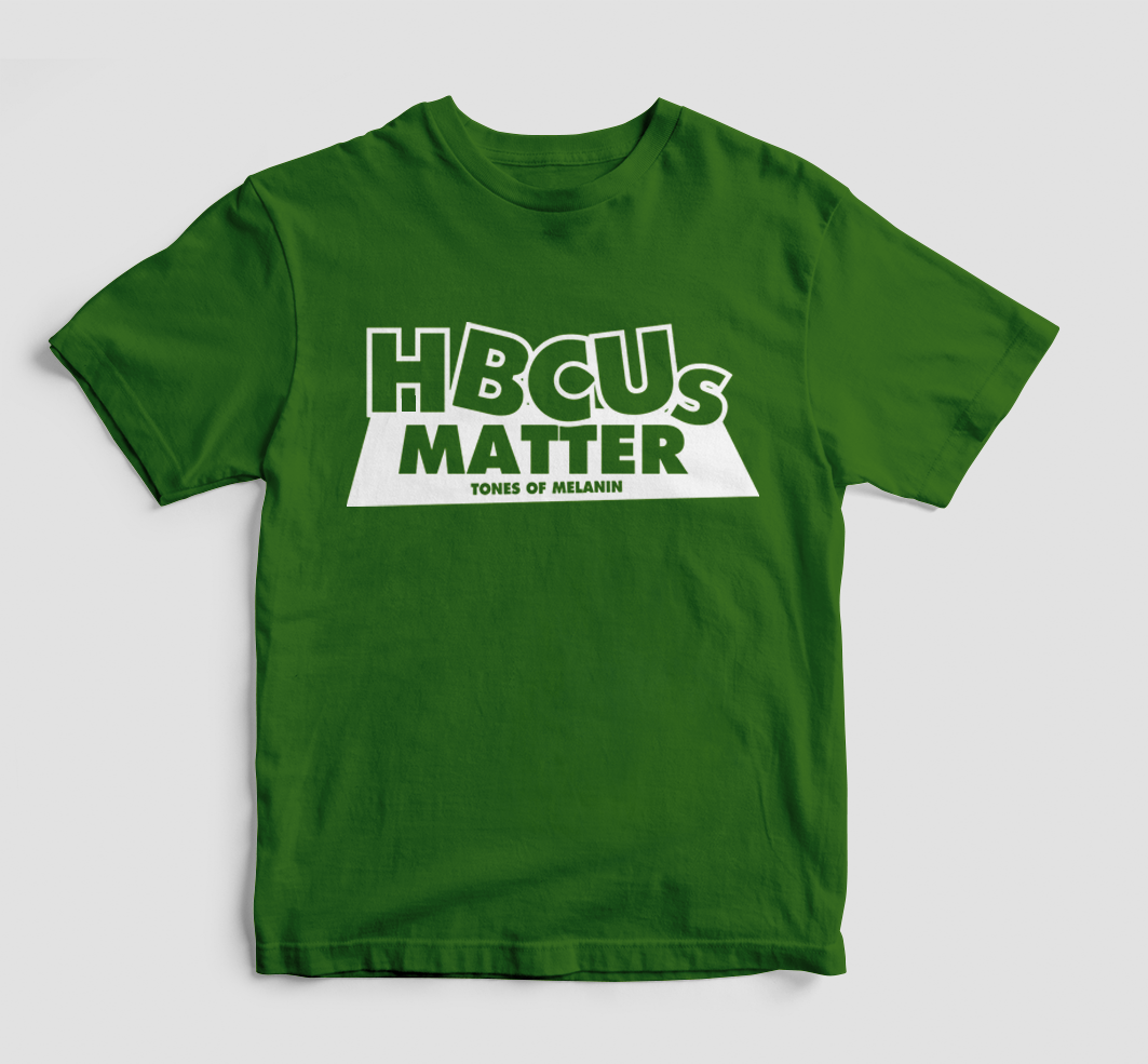 HBCUS MATTER (WHITE WORDING) SEVERAL COLORWAYS