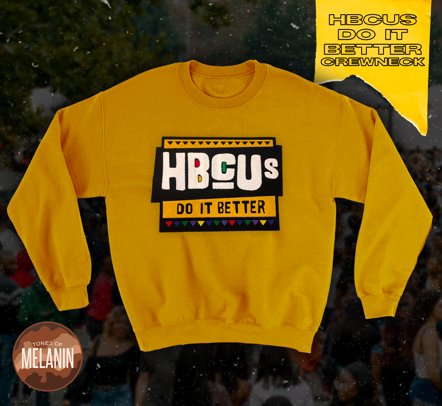 Gold HBCUs do it better Chenille Patch Sweatshirt