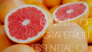Grapefruit Essential Oil and Benefits