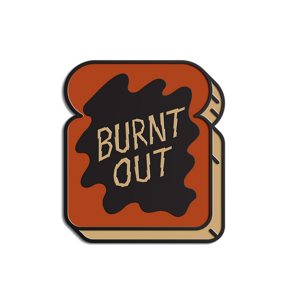 Burnt Out Pin