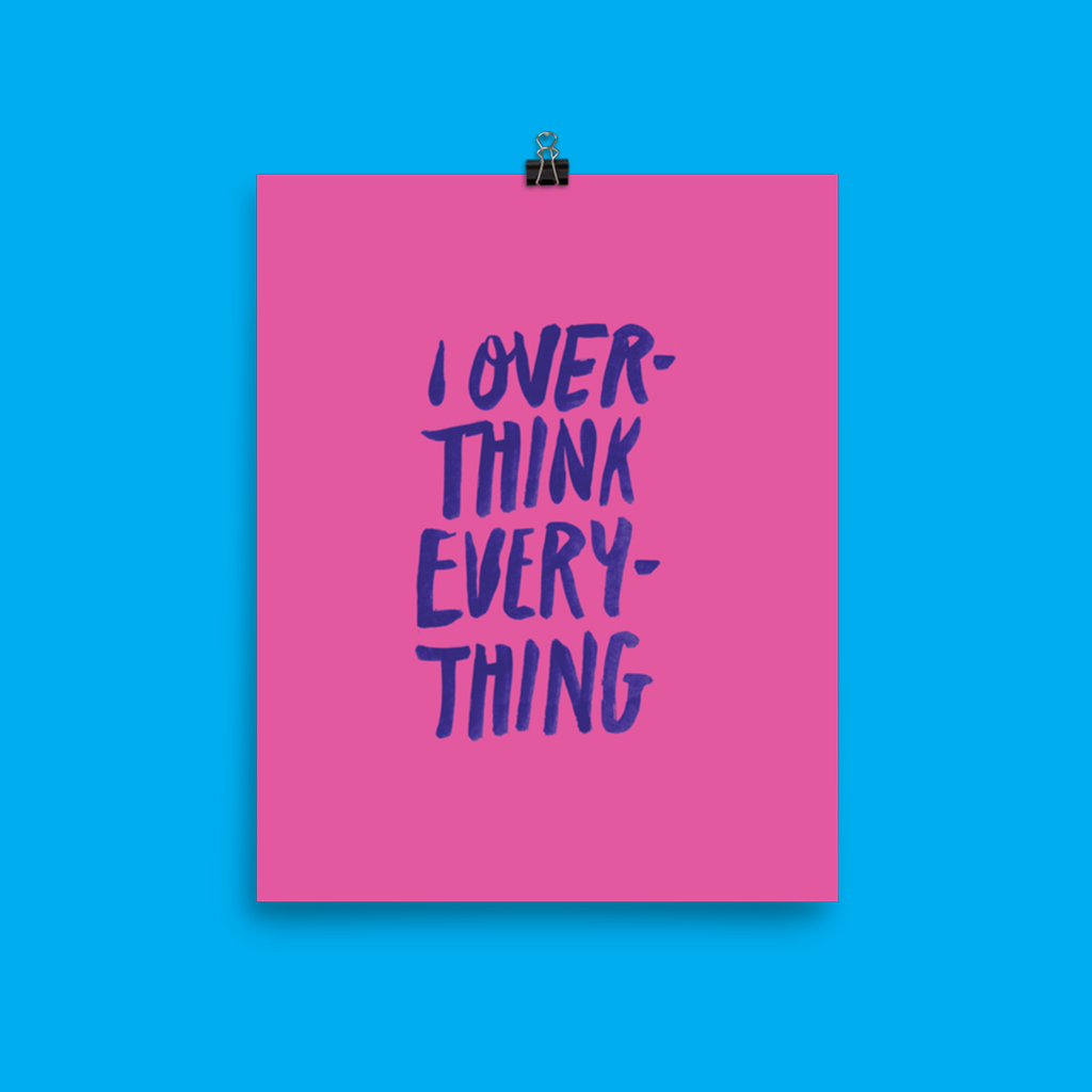 Poster: Overthink Everthing