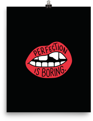 Perfection is Boring Poster