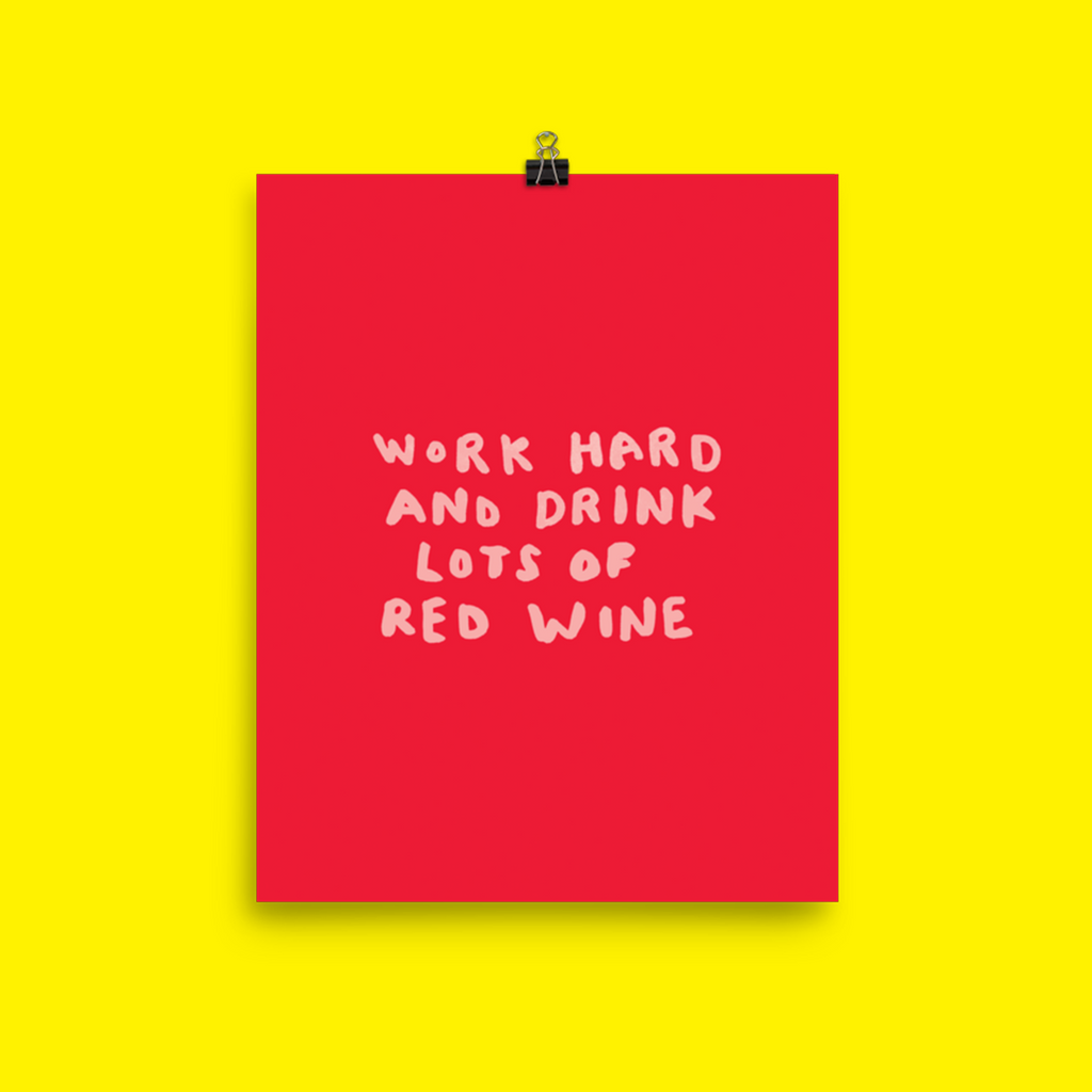 Poster:Work hard and drink lots of wine