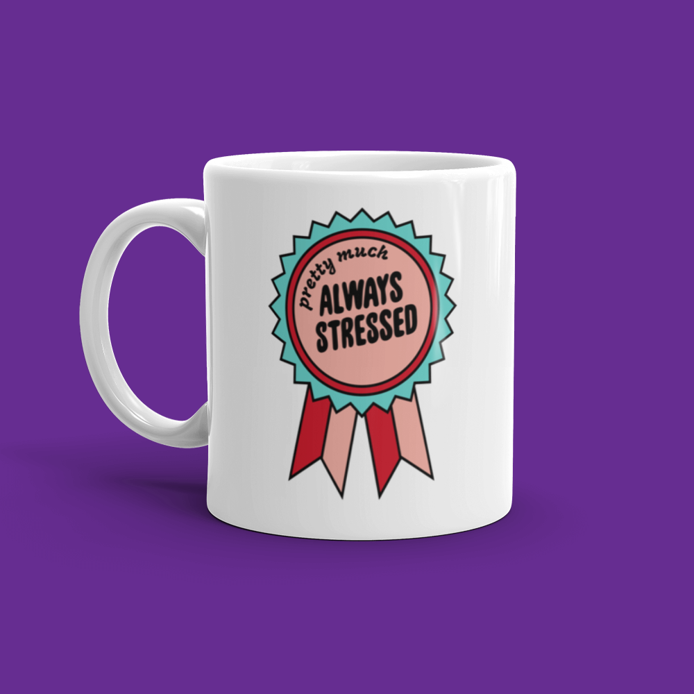 Always Stressed Mug