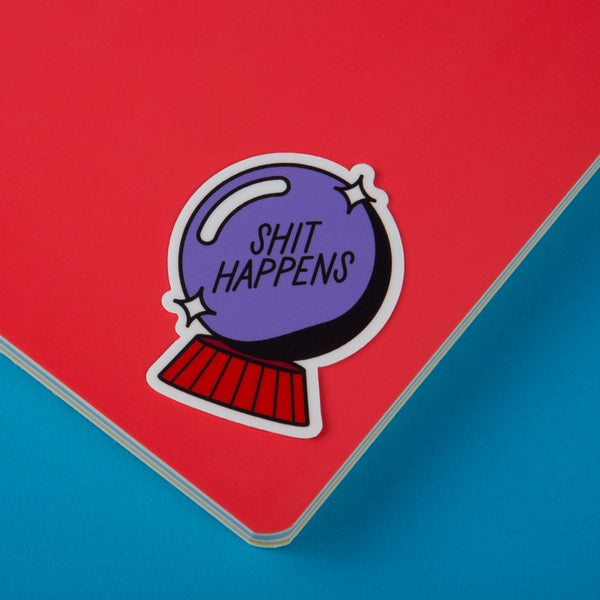 Shit Happens Sticker