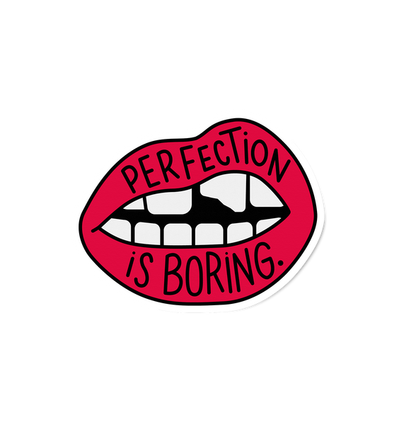 Perfection Is Boring Sticker