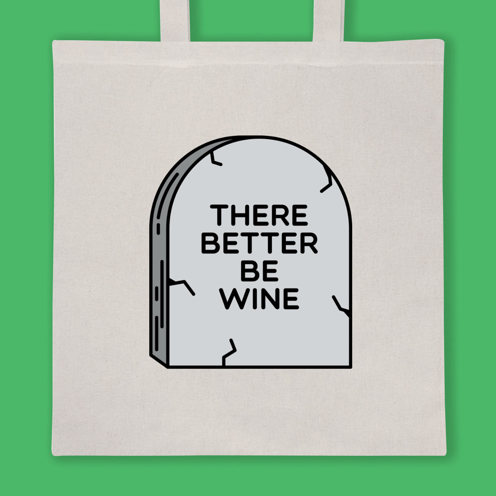 There Better be Wine Tote