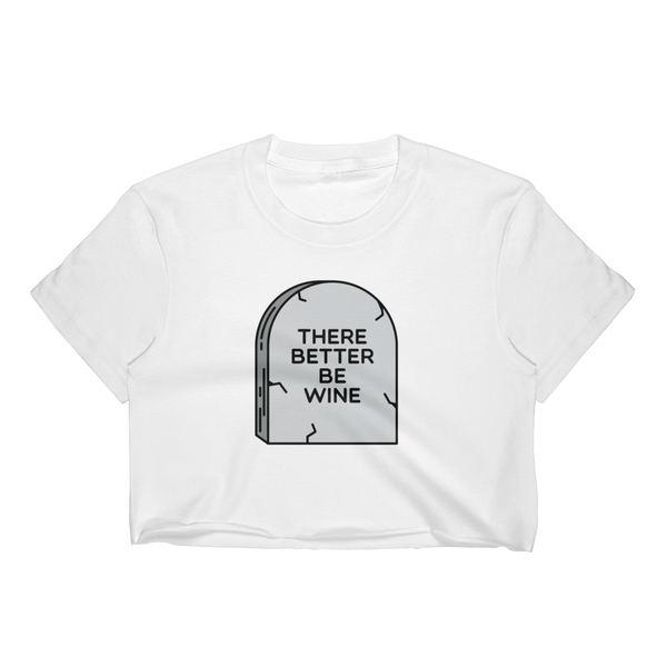 There better be wine, Women's Crop Top