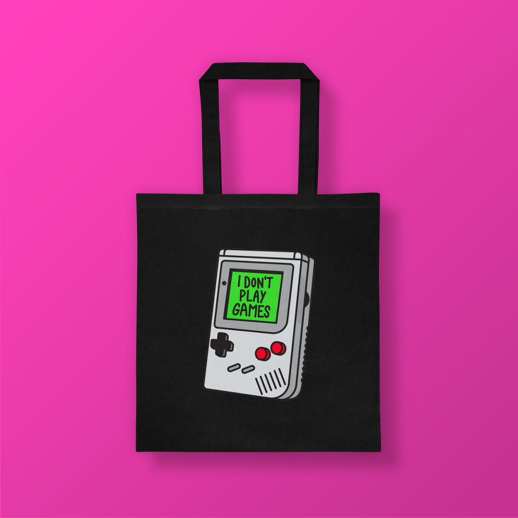 I Don't Play Games Tote bag