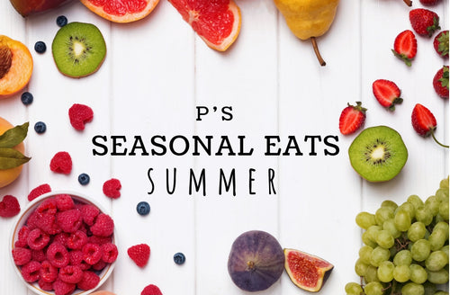 P's Seasonal Eats: Summer