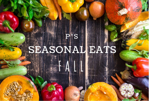 P's Seasonal Eats: Fall