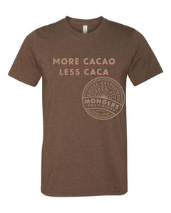 More Cacao Less Caca T-Shirt