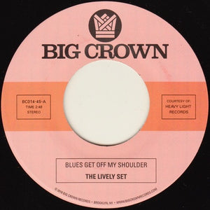 The Lively Set/ The Three Dudes - Blues Get Off My Shoulder / I'm Begging You