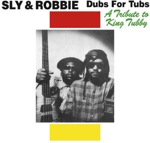 Sly and Robbie - Dubs For Tubs: A Tribute For King Tubby