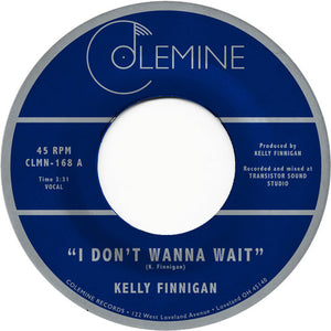 Kelly Finnigan - I Don't Wanna Wait/It's Not That Easy