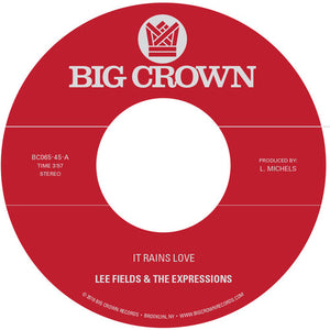 Lee Fields & The Expressions - It Rains Love/Will I get Off Easy [Pre-Order 1/18/19]