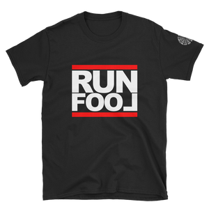 RUN FOOL T-Shirt (Black)