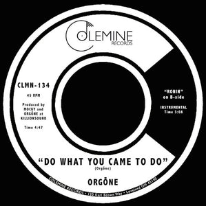 Orgone - Do What You Came To Do / Ronin