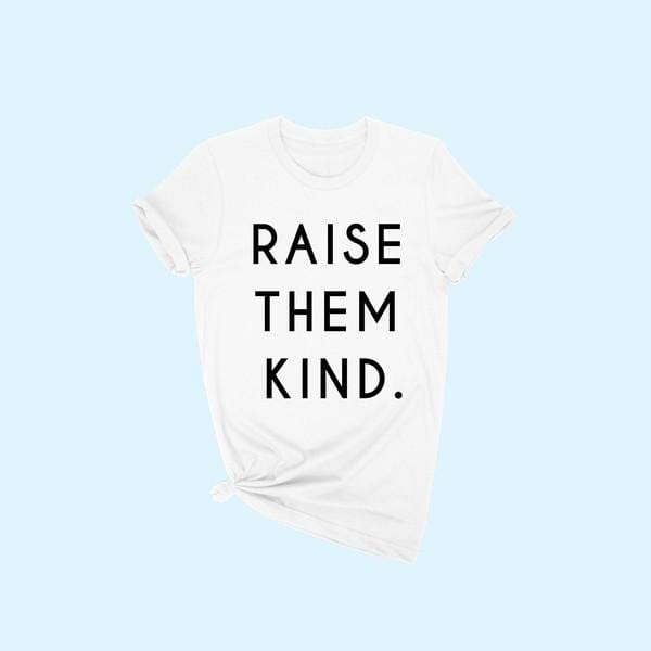 Raise Them Kind Tee (White)