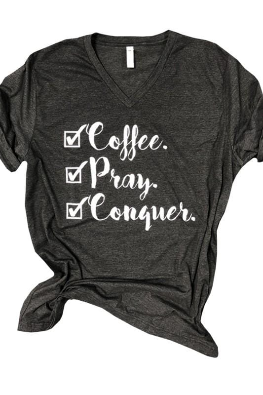 Coffee, Pray, Conquer Tee