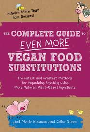 Hachette Cookbook-The Complete Guide to Even More Vegan Food Substitutions