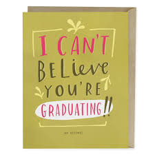 Emily McDowell Graduation Card-Can't Believe You're Graduating