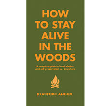 Hachette Book-How to Stay Alive in the Woods