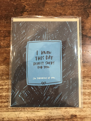 Emily McDowell Sympathy/Empathy Card-This Day Sucks