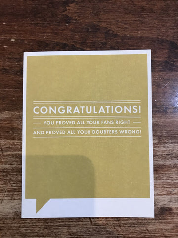 Frank & Funny Congratulations Card-You Proved All Your Fans Right