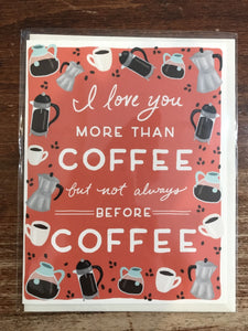 Slightly Love Card-More Than Coffee