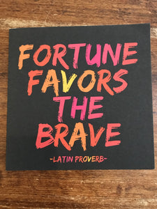 Quotable Cards Encouragement Card-Fortune Favors the Brave
