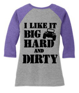 Big Hard and Dirty Shirt