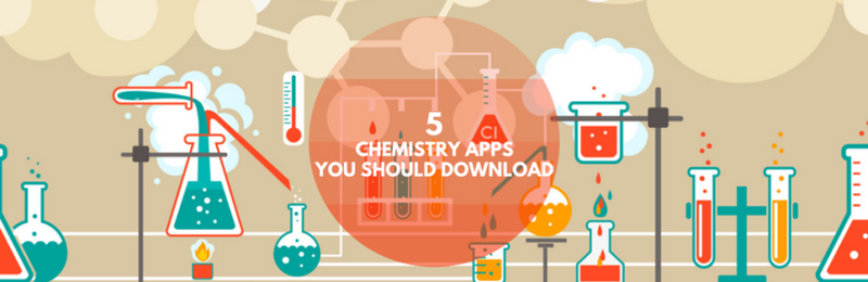 5 CHEMISTRY APPS YOU SHOULD DOWNLOAD