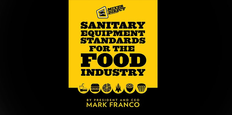 SANITARY EQUIPMENT STANDARDS FOR THE FOOD INDUSTRY