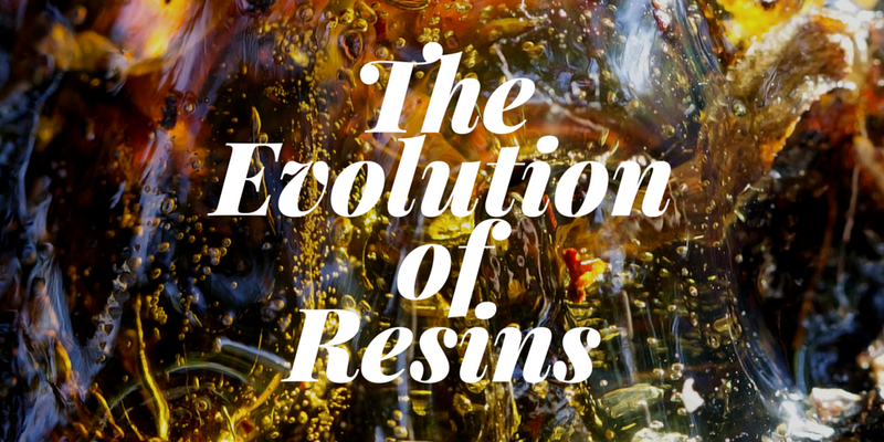 THE EVOLUTION OF RESINS