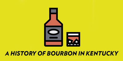 A HISTORY OF BOURBON IN KENTUCKY