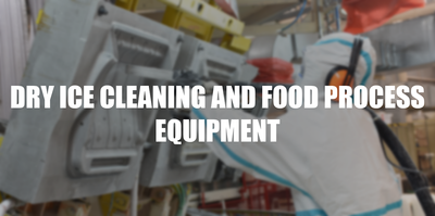 DRY ICE CLEANING AND FOOD PROCESS EQUIPMENT