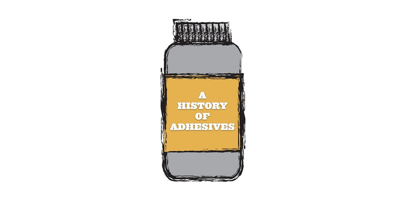 A HISTORY OF ADHESIVES